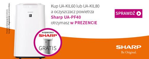 Kup UA-KIL60 lub UA-KIL80 a oczyszczacz powietrza Sharp UA-PF40 otrzymasz w PREZENCIE