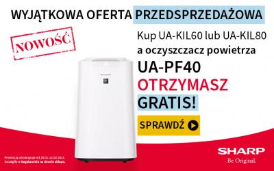 Przedsprzedaż oczyszczaczy powietrza Sharp UA-KIL80E-W lub UA-KIL60E-W - odbierz w prezencie drugi oczyszczacz Sharp UA-PF40E-W.